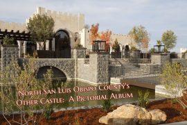 North San Luis Obispo County's Other Castle: A Pictorial Album